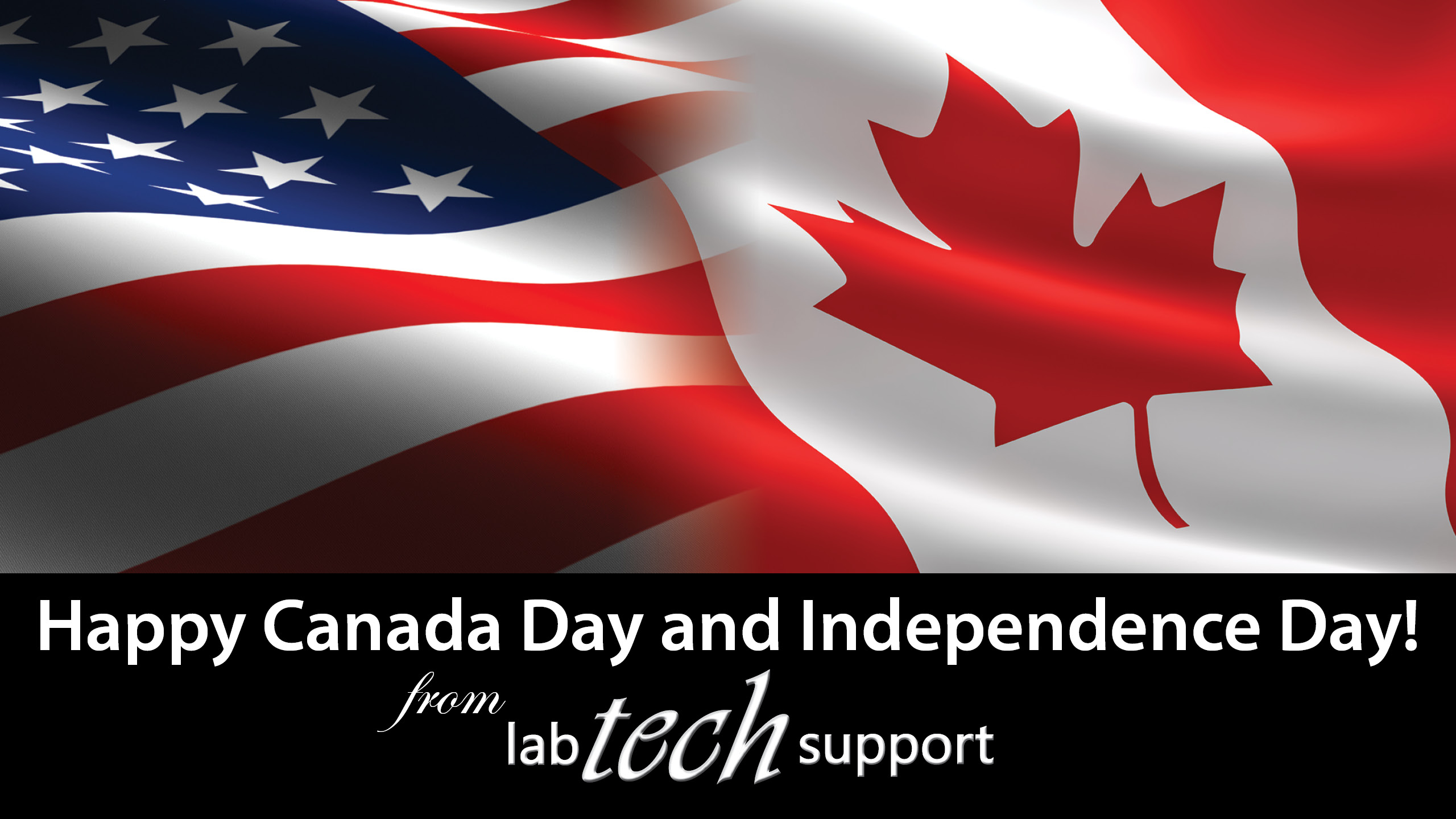 To all of our customers and friends north and south of the 49th